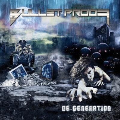 Bullet-Proof - De-Generation
