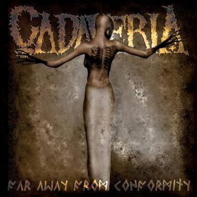 Cadaveria - Far Away From Conformity