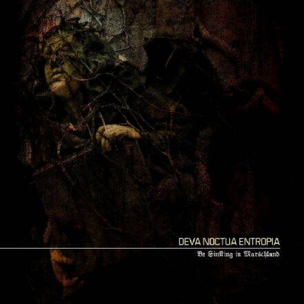 Deva Noctua Entropia - Be Sinking In Marshland