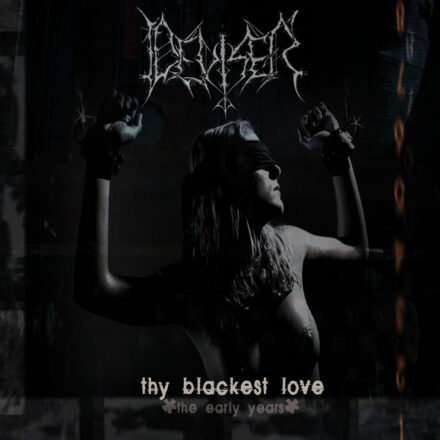 Deviser - Thy Blackest Love​ -​The Early Years