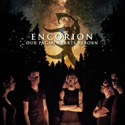 Encorion - Our Pagan Hearts Reborn