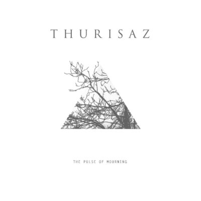 THURISAZ-THE PULSE OF MOURNING