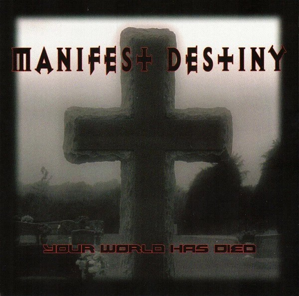 Manifest Destiny - Your World Has Died